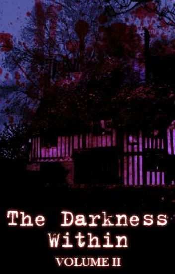 The Darkness Within: Volume II