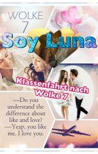 Soy Luna - Klassenfahrt nach Wolke 7 by Lutteolover02