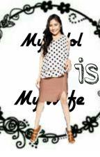 My Idol is My Wife by mandastories_