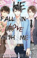 HE FALL IN LOVE WITH ME [Unedited] by LovelyDaisyLopez