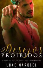 Desejos Proibidos (Romance Gay) by lukemarceel