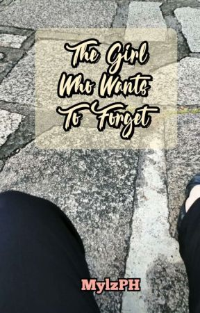 The Girl Who Wants To Forget by Diwa_Tala