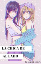LA CHICA DE AL LADO..[ CITRUS ] by BechloeAlways