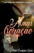 2Almas 1Coração (5/Romance/fantasia) by MaiteCK
