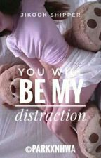 You will be my distraction ▷{Pjm×Jjk}  by parkxnhwa