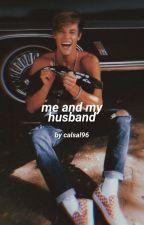 Me And My Husband ÷ Cameron Dallas √ by Shameron9498