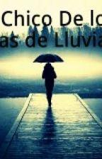 El Chico De Los Dias De Lluvia by xNatyOORF4Ex
