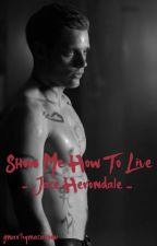 Show Me How To Live - Jace Herondale / Wayland by gnarlymacaroni