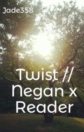 Twist // Negan x Reader by Jade358