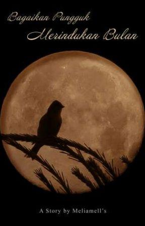 Bagaikan Pungguk Merindukan Bulan Part 1 Wattpad
