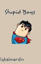 Stupid Boys by IbalMardin