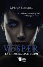 Vesper, la Rinascita degli Ultimi (Oblivium #2) by MartinaBattistelli