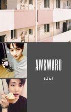 [Awkward] by ChoiBummie