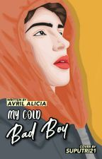 My Cold Bad Boy [END] by AvrilAlicia_