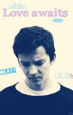 Love awaits(Asa butterfield fanfic) by Abby_Mcbay