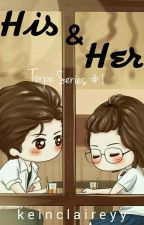 HIS & HER | TS #1 by keinclaireyy