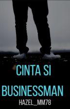 CINTA SI BUSINESSMAN by AmandaZarifah