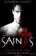 Elemiah - Trilogia Saints (Livro 03) Degustação by KatheLaccomt