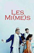 Les Mi(me)s by nnlkjggbkx