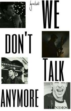 We Don't Talk Anymore - Shawn Mendes [BEFEJEZETT] by evelinetti
