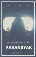 PARANOYAK (BİTTİ) by zeliscoskun