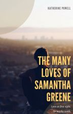 The Many Loves of Samantha Greene by katherinepowell
