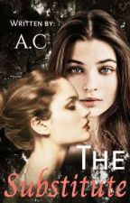 The Substitute (Completed) by alexacrescent