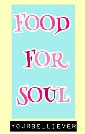 FOOD for SOUL by BlessedBELL