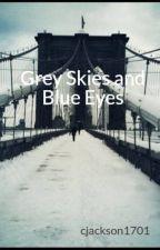 Grey Skies and Blue Eyes by cjackson1701