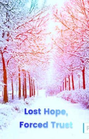 Lost Hope, Forced Trust by LegendaryGeeks