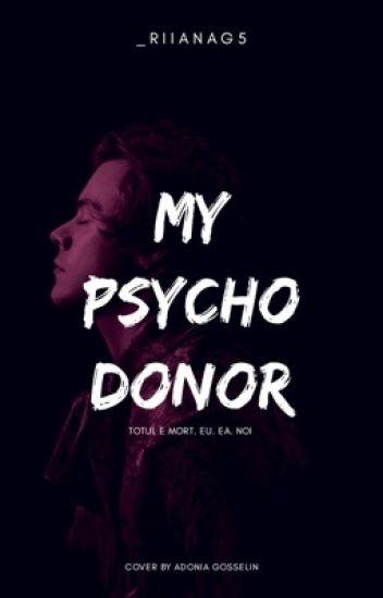 My psycho donor // HS - _RiianaG5 - Wattpad