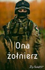 Ona żołnierz. (W TRAKCIE KOREKTY) by fasia857