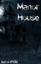 Manor House by aurorablitz