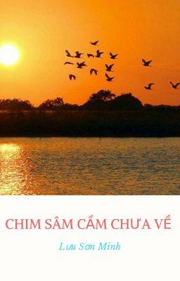 Đọc truyện Chim sâm cầm chưa về - Lưu Sơn Minh