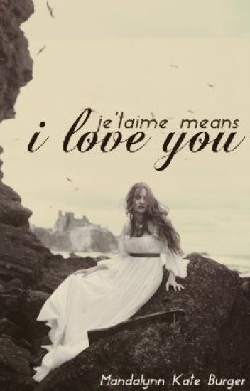 je t'aime Means I Love You
