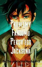 Problemy Fandomu Percy'ego Jacksona  by Forgotten-0ne