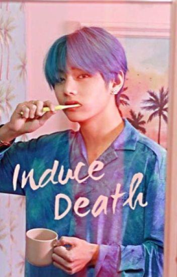 Induce Death
