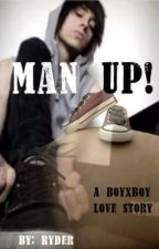 Man Up! by RyderRyanneTowers