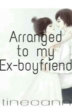 Arranged to my Ex-boyfriend by tinecann