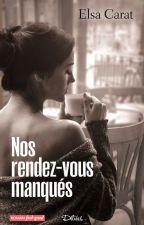 Nos rendez-vous manqués (sous contrat d'édition) by Elsa-Emeraud