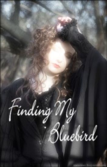Finding My Bluebird - CrazyKindaGurl's One Shot Competition