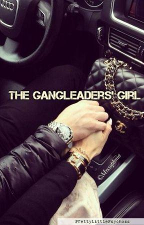 The Gangleader's girl✔️ by PrettyLittlePsychoss