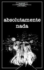 [absolutamente nada] by alegoriana