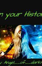 In your History by Angel__of__darknight