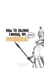 How to become Famous on Wattpad #parody by kindakaa