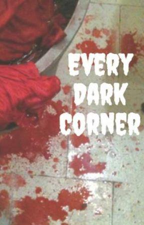 Every Dark Corner (screenplay) by gia_marie_