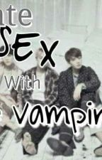 Ultimate Sex With the Vampires by janehyunshiou