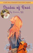 [English] Shades of Rosé   RoséKook by Queen_YG