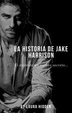 La historia de Jake Harrison by LauraHidden16