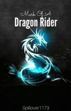 Mark of a Dragon Rider. by Spillover1173